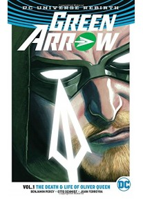Комикс Green Arrow TP Vol 1 The Life and Death of Oliver Queen (Rebirth)