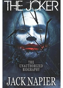 The Joker: The Unauthorized Biography: Volume 1 (The Origin)