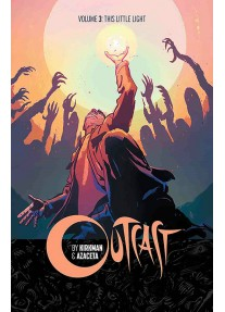 Outcast Volume 3: This Little Light
